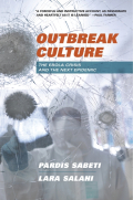 Cover: Outbreak Culture: The Ebola Crisis and the Next Epidemic, by Pardis Sabeti and Lara Salahi, from Harvard University Press