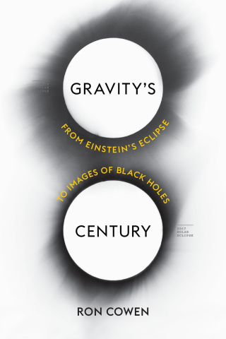 Jacket, Gravity's Century: From Einstein's Eclipse to Images of Black Holes, Harvard University Press