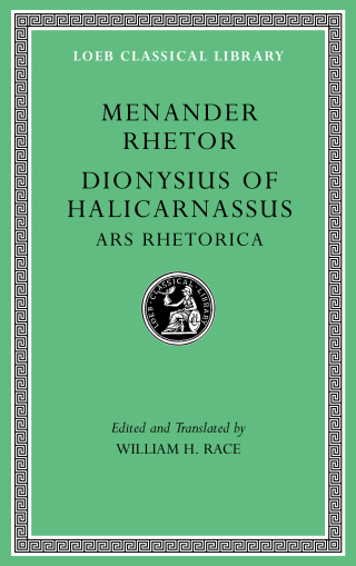 Jacket, Menander Rhetor. Dionysius of Halicarnassus, Ars Rhetorica, edited and translated by William H. Race, Loeb Classical Library, Harvard University Press