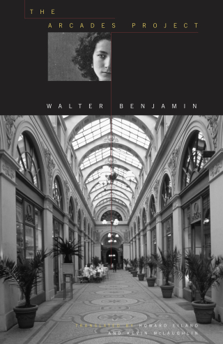 Jacket: The Arcades Project, by Walter Benjamin, from Harvard University Press
