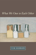 Jacket: What We Owe to Each Other, by T. M. Scanlon, from Harvard University Press