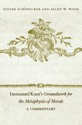 Jacket, Immanuel Kant's Groundwork for the Metaphysics of Morals: A Commentary by Dieter Schönecker and Allen W. Wood, Harvard University Press