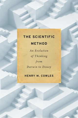 Jacket, The Scientific Method: An Evolution of Thinking from Darwin to Dewey by Henry Cowles, Harvard University Press