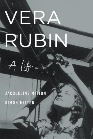 Book Jacket, Vera Rubin: A Life by Jacqueline Mitton and Simon Mitton / Harvard University Press