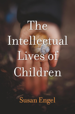 Jacket, The Intellectual Lives of Children by Susan Engel / Harvard University Press