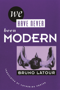 Jacket: We Have Never Been Modern, by Bruno Latour, translated by Catherine Porter, from Harvard University Press